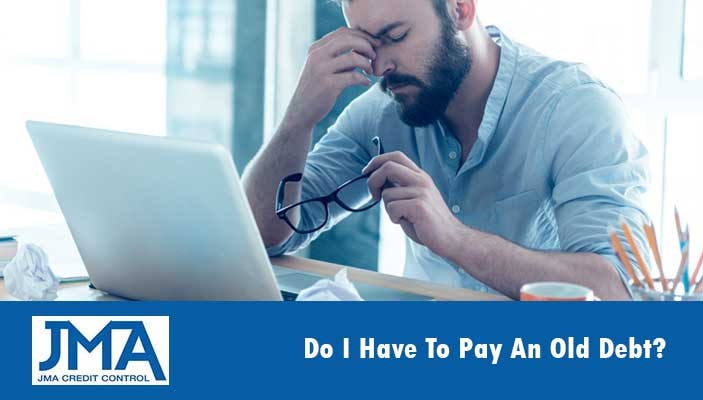 do-i-have-to-pay-an-old-debt