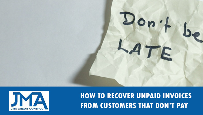 How To Recover Unpaid Invoices From Customers That Don T Pay