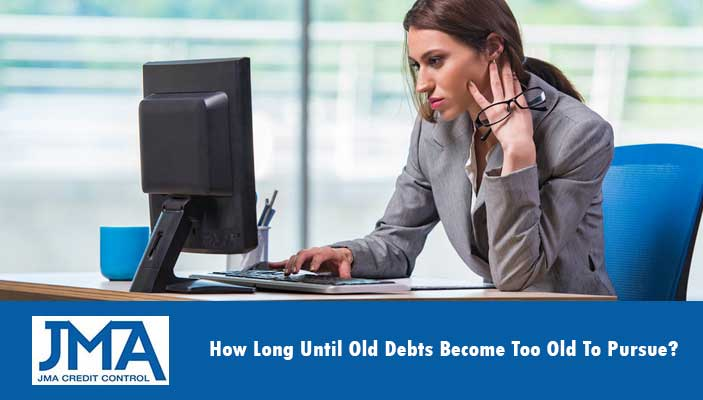 how-long-until-old-debts-become-too-old-to-pursue