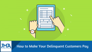 How to Make Your Delinquent Customers Pay