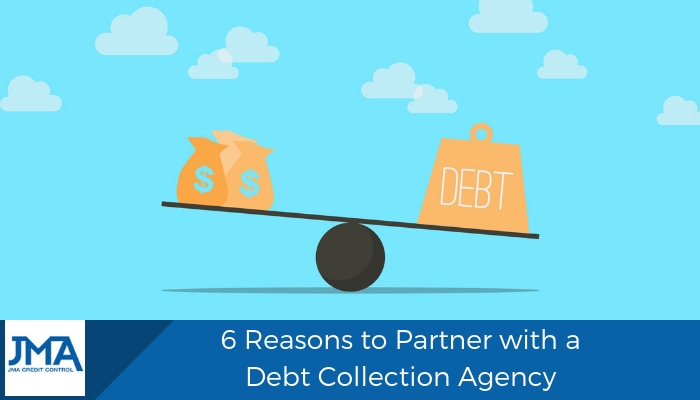 6 Reasons to Partner with a Debt Collection Agency